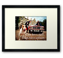 Sayings 'Dogs have Owners' Framed Print