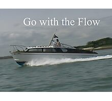 Sayings 'Go with the Flow' Photographic Print