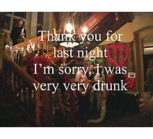 Sayings 'Thanks for Party I was very Drunk' Photographic Print
