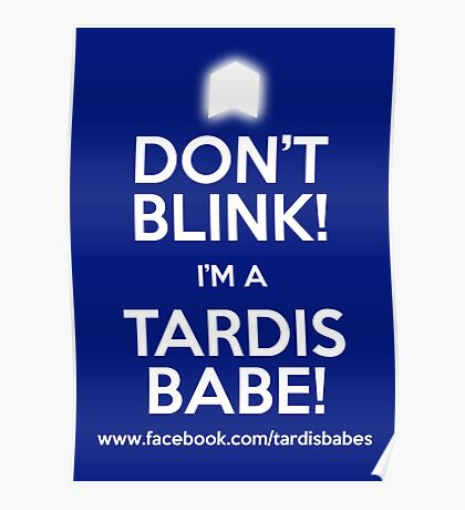 DON'T BLINK! I'M A TARDIS BABE! POSTER. Poster