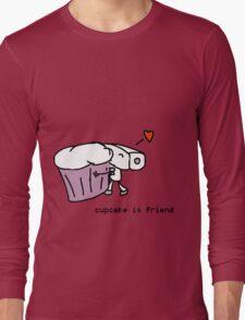 cupcake is friend Long Sleeve T-Shirt