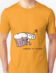 cupcake is friend T-Shirt