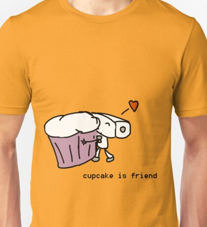 cupcake is friend Unisex T-Shirt