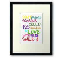 Don't Frown Someone Could Be Falling In Love With Your Smile Framed Print