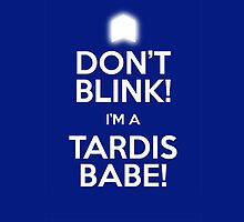 DON'T BLINK! I'M A TARDIS BABE! iPhone/iPod Case. by tardisbabes