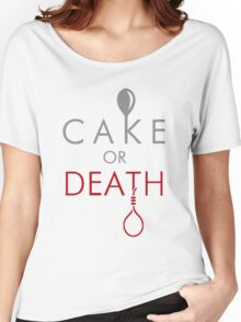 Cake or Death?! Women's Relaxed Fit T-Shirt