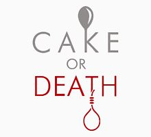Cake or Death?! Unisex T-Shirt