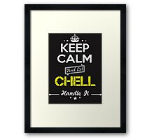 CHELL KEEP CLAM AND LET  HANDLE IT - T Shirt, Hoodie, Hoodies, Year, Birthday Framed Print