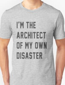 I'm the architect of my own disaster T-Shirt