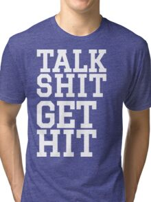 Talk Shit Get Hit [Wht] | FreshTS Tri-blend T-Shirt