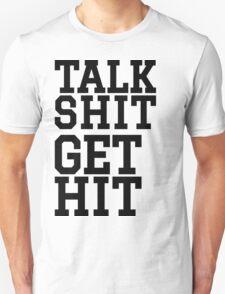 Talk Shit Get Hit | FreshTS Unisex T-Shirt