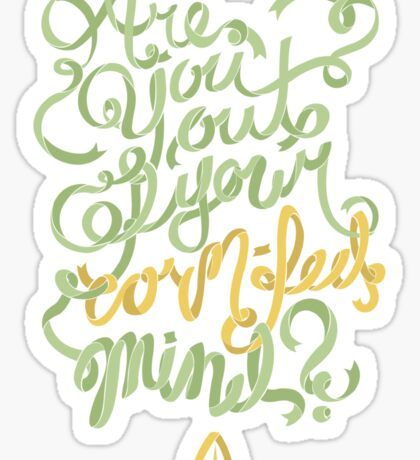 Are you out of your corn-fed mind? Sticker