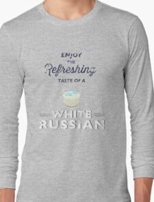 Enjoy the Refreshing Taste of a White Russian Long Sleeve T-Shirt