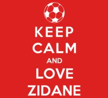 Keep Calm And Love Zidane Kids Clothes