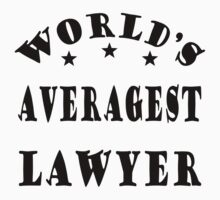World's Averagest Lawyer by legaltshirts