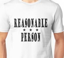 Reasonable Person Unisex T-Shirt