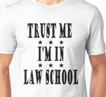 Trust Me, I'm in Law School Unisex T-Shirt