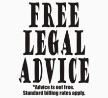Free Legal Advice* by legaltshirts
