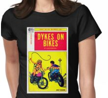 """Dykes On Bikes"" Womens Fitted T-Shirt"