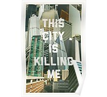 This City Is Killing Me Poster