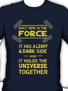 Duct Tape is the Force T-Shirt