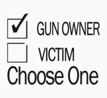 Gun Rights GUN OWNER or VICTIM, Choose One PATRIOT T-Shirt