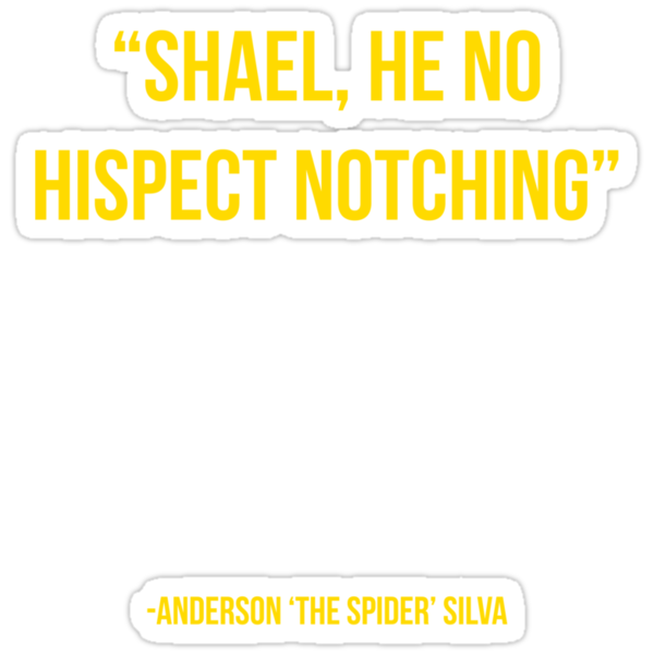 """Shael he no hispect notching"" - Anderson Silva vs Chael Sonnen UFC T-Shirt by TomDesigns"