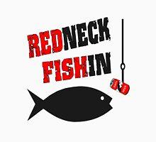 Redneck Fishin Unisex T-Shirt