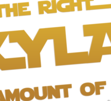 """Skylar - """"Just the right amount of dirty"""" Sticker"""