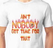 Ain't Nobody Got Time Sweet Brown Unisex T-Shirt