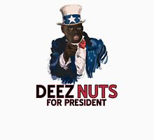'Deez Nuts' for president Unisex T-Shirt
