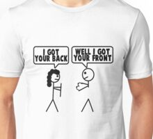 I Got Your Back, Well I Got Your Front Unisex T-Shirt