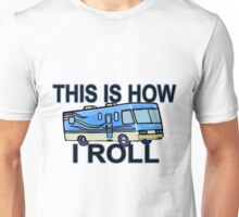 This Is How I Roll RV Unisex T-Shirt