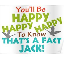 Happy To Know That's A Fact Jack Poster