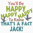 Happy To Know That's A Fact Jack by FireFoxxy