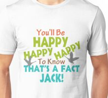 Happy To Know That's A Fact Jack Unisex T-Shirt