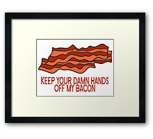 Get Your Own Bacon Framed Print