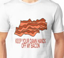 Get Your Own Bacon Unisex T-Shirt