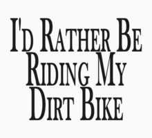 Rather Be Riding My Dirt Bike Kids Clothes