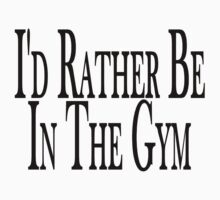 Rather Be In the Gym by FireFoxxy