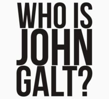 Who is John Galt? by tdamockingbird