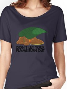 Don't let your flame burn out Women's Relaxed Fit T-Shirt
