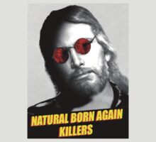 Natural Born Again Killers by Phneepers