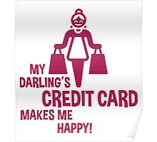 My Darling's Credit Card Makes Me Happy! (Magenta) Poster