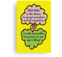 FREE WILL is... t Canvas Print