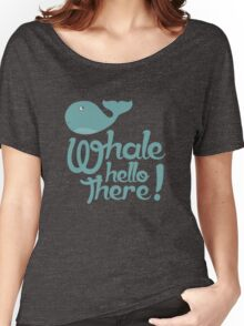 """""""Whale Hello There"""" - Typographical variant. Women's Relaxed Fit T-Shirt"""