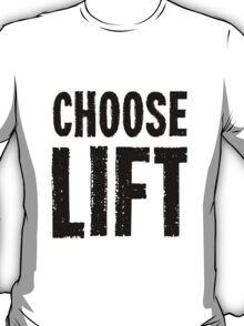 Choose Lift T-Shirt