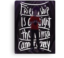 Friendship is a weight the ninja cannot carry Canvas Print