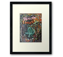 Riotous favour Framed Print