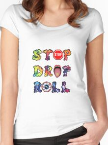 Stop, drop and roll Rainbow Women's Fitted Scoop T-Shirt
